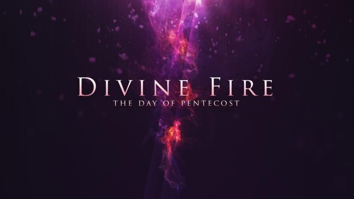Divine Fire (PentecostSermon)